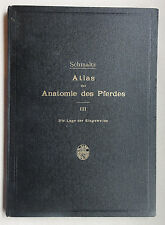 Schmaltz: Atlas der Anatomie des Pferdes, Band 3: Die Lage der Eingeweide.. 1940