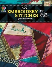 400+ Embroidery Stitches for Quilts and More by Joan Waldman (2013,...