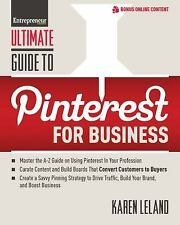 Ultimate Guide to Pinterest for Business (Ultimate Series), Leland, Karen, New B