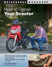 Motorbooks Workshop HOW TO REPAIR YOUR SCOOTER by James Manning Michels