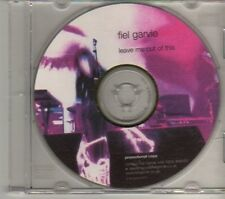 (DR444) Fiel Garvie, Leave Me Out Of This - 2003 DJ CD