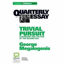 Quarterly Essay: Qe40 : Trivial Persuit 40 by George Megalogenis (2013, CD,...