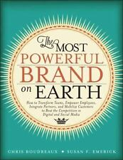 The Most Powerful Brand On Earth: How to Transform Teams, Empower Employees, I..