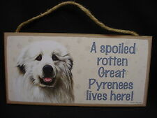 GREAT PYRENEES A Spoiled Rotten DOG wood SIGN wall hangin PLAQUE white puppy NEW