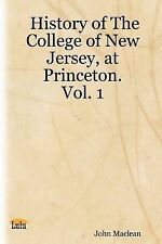 History of the College of New Jersey at by John Maclean (2007, Paperback)