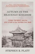 Autumn in the Heavenly Kingdom : China, the West, and the Epic Story of the...