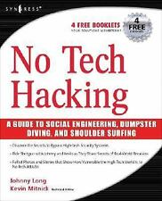 No Tech Hacking: A Guide to Social Engineering, Dumpster Diving, and Shoulder S