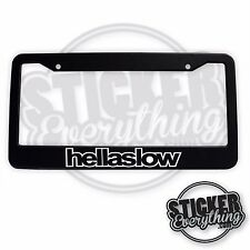 HELLASLOW LICENSE PLATE FRAME STOCK REAL SLOW CAR DAILY DRIVEN BROKE FRESH JDM