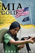 Mia Gold : Action Adventure of Hidden Gold and Left Behind Americans in...