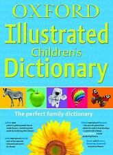 Oxford Illustrated Children's Dictionary : The Perfect Family Dictionary...