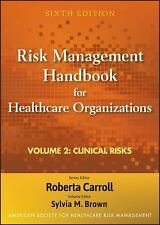 Risk Management Handbook for Health Care Organizations, Clinical Risk -ExLibrary