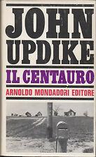 John Updike. Il centauro. 1°ediz. Mondadori, 1964