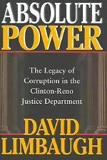 Absolute Power : The Legacy of Corruption in the Clinton-Reno Justice...