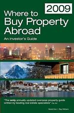 Where to Buy Property Abroad 2009: A Comprehensive Guide for Investors (Where t
