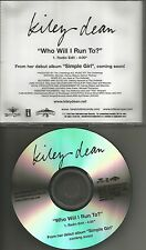 KILEY DEAN Who Will I run to w/ RARE RADIO EDIT PROMO DJ CD single MADONNA 2003