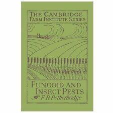 Fungoid and Insect Pests of the Farm by F. R. Petherbridge (2013, Paperback)