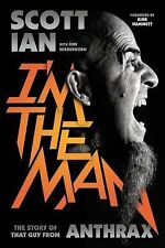 I'M the Man : The Story of That Guy from Anthrax by Scott Ian (2014, Hardcover)