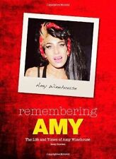 Remembering Amy : The Life And Times Of Amy Winehouse 98 page softback book