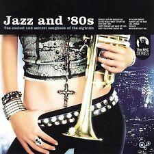 Jazz and '80s: The Coolest and Sexiest Songbook of the Eighties by Various...