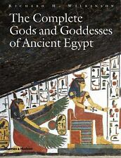 The Complete Gods and Goddesses of Ancient Egypt by Wilkinson, Richard H.