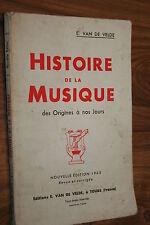 HISTOIRE DE LA MUSIQUE DES ORIGINES A NOS JOURS E.VAN DE VELDE éd. 1965