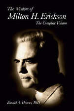 The Wisdom of Milton H. Erickson: Complete Volume by Ronald A. Havens...