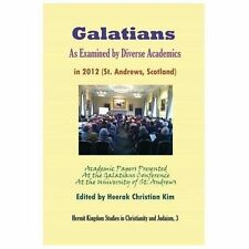 Galatians As Examined by Diverse Academics in 2012 (St. Andrews, Scotland)...