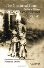 The Nocturnal Court : The Life of a Prince of Hyderabad by Sidq Jaisi (2004,...