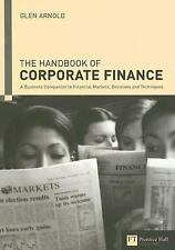 Handbook of Corporate Finance: A Business Companion to Financial Markets, Decisi