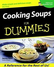 Cooking Soups For Dummies by Holst, Jenna, Good Book