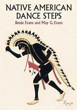 Native American Dance Steps by Bessie Evans and May G. Evans (2003,...