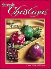 Simply Christmas: 201 Easy Crafts, Food and Decorating Ideas, Dahlstrom, Carol,