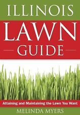 Illinois Lawn Guide: Attaining and Maintaining the Lawn You Want Guide to Midwe