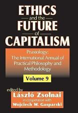 Ethics and the Future of Capitalism (Praxiology)