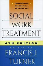 Social Work Treatment : Interlocking Theoretical Approaches by Francis J....