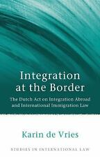 Studies in International Law: Integration at the Border : The Dutch Act on...