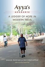 Ayya's Accounts : A Ledger of Hope in Modern India by M. P. Mariappan and...