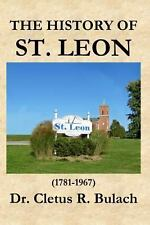 The History of St. Leon by Cletus R. Bulach (2014, Paperback)
