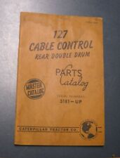 CATERPILLAR 127 CABLE CONTROL REAR DOUBLE DRUM PARTS CATALOG SERIAL 31E1 - UP