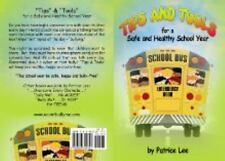 TIPS and TOOLS : For a Safe and Healthy School Year by Patrice Lee (2013,...