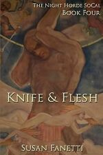 The Night Horde Socal: Knife and Flesh by Susan Fanetti (2015, Paperback)