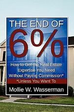 The End of 6%: How to Get the Real Estate Expertise You Need Without Paying Comm