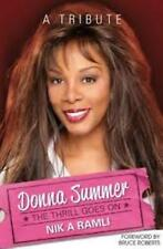 Donna Summer : The Thrill Goes On by Nik A. Ramli {2012}  HARD COVER
