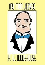 The Jeeves and Wooster Ser.: My Man Jeeves by P. G. Wodehouse (2007, Hardcover)