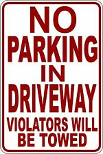 """NO PARKING IN DRIVEWAY"" VIOLATORS WILL BE TOWED SIGN 9""X12"""