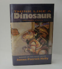 1997 'THINK LIKE A DINOSAUR AND OTHER STORIES' BY JAMES PATRICK KELLY