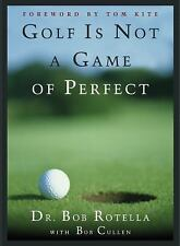Golf is Not a Game of Perfect, Dr. Bob Rotella, Good Book