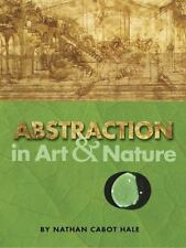 Dover Art Instruction: Abstraction in Art and Nature by Nathan Cabot Hale...