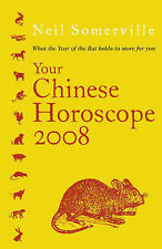 Your Chinese Horoscope 2008: What the Year of the Rat Holds in Store for You, So