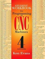 Student Workbook for Programming of CNC Machines by Ken Evans (2016, Hardcover)